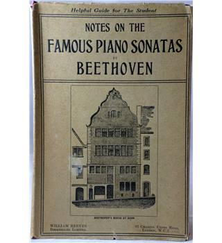 Notes on the Famous Piano Sonatas by Beethoven by J. Alfred Johnstone.