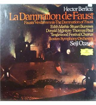Hector Berlioz ‎– La Damnation De Faust Edith Mathis, Stuart Burrows, Tanglewood Festival Chorus, Boston Symphony Orchestra