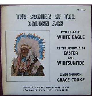 The Coming of the Golden Age. Two Talks by White Eagle. - WE 1005