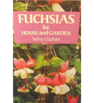 Fuchsias for House and Garden
