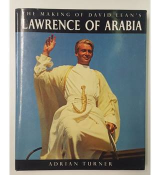 The Making of David Lean's Lawrence of Arabia