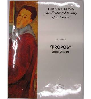 Tuberculosis - The Illustrated History of a Disease, Vol. 1