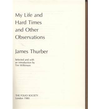 My Life and Hard Times and Other Observations.  Folio Society edition