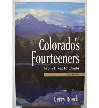 Colorado's Fourteeners - From Hikes to Climbs - 3rd Edition