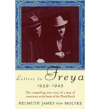 LETTERS TO FREYA 1939-1945