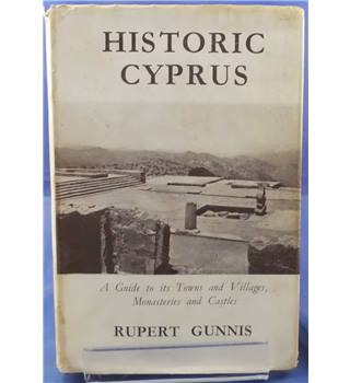 Historic Cyprus: A Guide to its Towns and Villages, Monasteries, and Castles