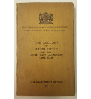 The Geology of Manchester and the South-East Lancashire Coalfield