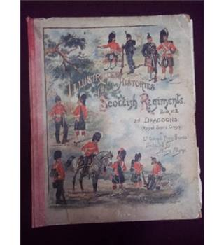 Illustrated Histories of the Scottish Regiments Book No 2 2nd Dragoons (Royal Scots Greys)