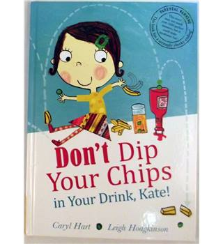 Don't Dip Your Chips In Your Drink, Kate! (Signed By Author)
