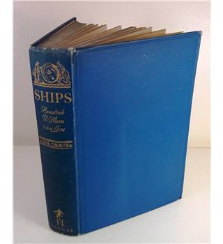 Ships by Hendrik van Loon. 1st edition. £50
