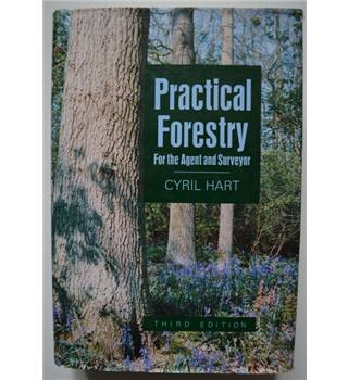 Practical Forestry - For The Agent and Surveyor