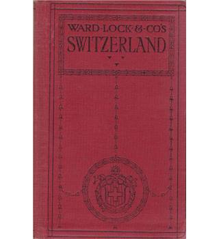 Handbook to Switzerland - Ward Lock - 7th Edition, Revised - ca 1920s