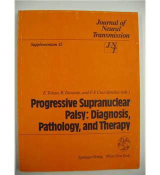 Progressive Supranuclear Palsy : Diagnosis, Pathology, and Therapy. Supplementum 42, Journal of Neural Transmission.