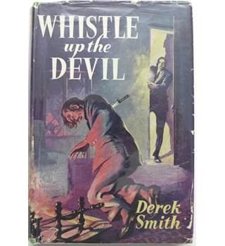 Whistle Up the Devil : A Detective Story.