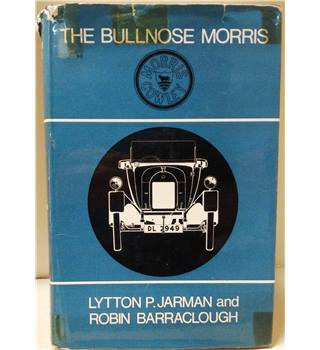 The Bullnose Morris with notes on related vehicles
