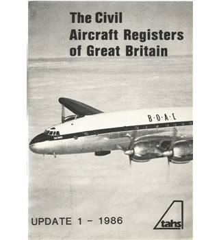 The Civil Aircraft Registers of Great Britain: Update 1- 1986
