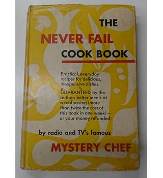 The Never Fail Cook Book