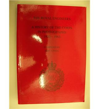 The Royal Engineers A History of the corps in photographs 1930 - 1963