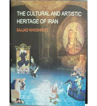 The cultural and artistic heritage of Iran