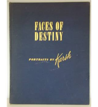 Faces of Destiny - Portraits by Karsh