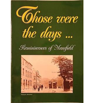 Those were the days: Reminiscences of Mansfield