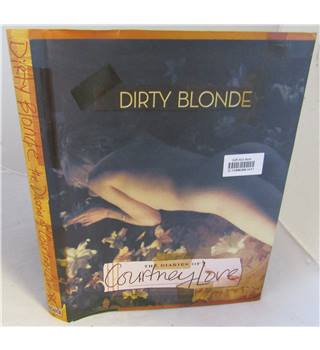 Dirty Blonde : The Diaries Of Courtney Love