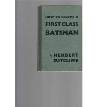 How to Become a First-Class Batsman