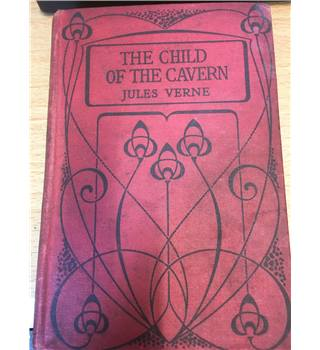 THE CHILD OF THE CAVERN or strange doings underground