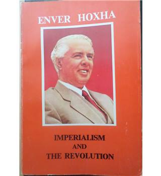 Imperialism And The Revolution / Enver Hoxha