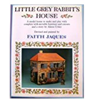 Alison Uttley Little Grey Rabbit's House devised and painted by Faith Jacques