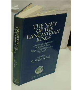 THE NAVY OF THE LANCASTRIAN KINGS  edited by Susan Rose