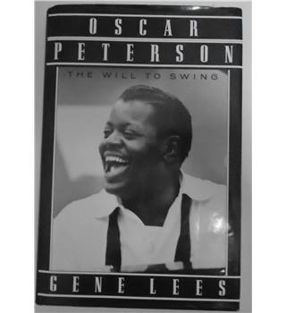 The will to swing Oscar Peterson