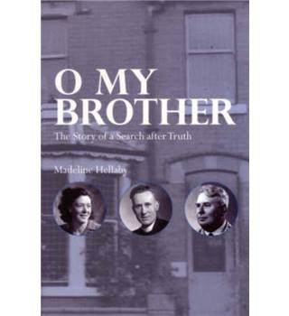 O my brother: The Story of a Search after Truth