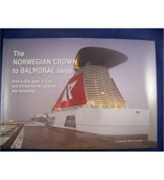 The Norwegian Crown to Balmoral Saga: How a Ship Grew in Size and Increased It Capacity and Amenities