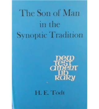 The Son of Man in the Synoptic Tradition