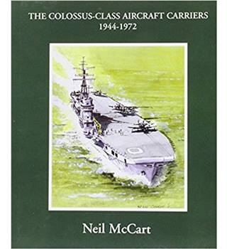 The Colossus-Class Aircraft Carriers - 1944-1972
