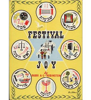 Festival Joy: a Book for Jewish Children, by Rabbi A. L. Rubinstein.  Second edition 1963