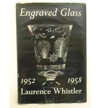 Engraved Glass 1952-1958 Laurence Whistler - signed copy