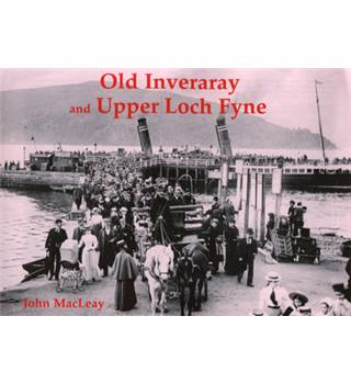 Old Inveraray & upper Loch Fyne