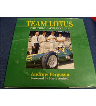 Team Lotus The Indianapolis Years by Andrew Ferguson hardcover with unclipped d/j 1st Edition 1996 many colour and b&w illus