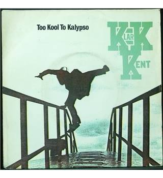 Too Kool To Kalypso - Klark Kent - KMS 7390