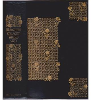 The Collected Works of Dante Gabriel Rossetti - Volume 1