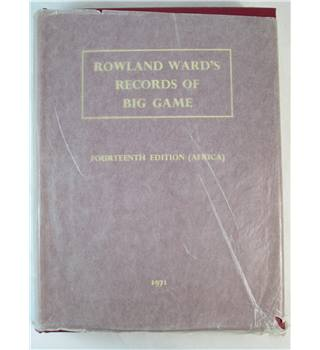 Rowland Ward's Records of Big Game (XIVth Edition - Africa)