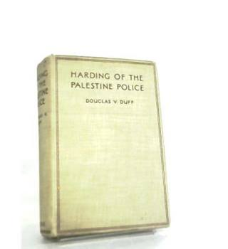 Harding of the Palestine Police