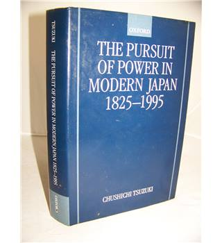 The pursuit of power in modern Japan, 1825-1995