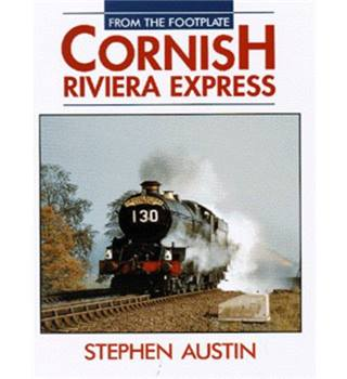 Cornish Riviera Express (From the Footplate) / Steve Austin