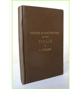 Treatise on the History and Construction of the Violin