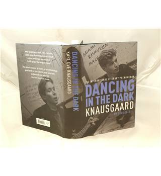 Dancing In The Dark By K.O. Knausgaard Published By Harvill Seeker 2015