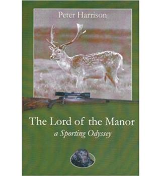 The Lord of the Manor: A Sporting Odyssey