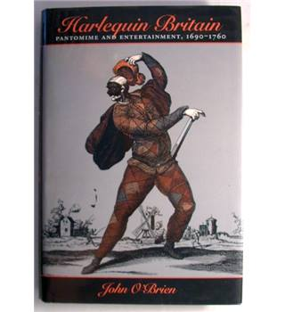 Harlequin Britain: Pantomime and Entertainment 1690-1760